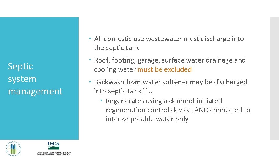 All domestic use wastewater must discharge into the septic tank Septic system management