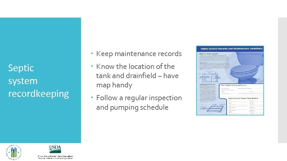 Keep maintenance records Septic system recordkeeping Know the location of the tank and