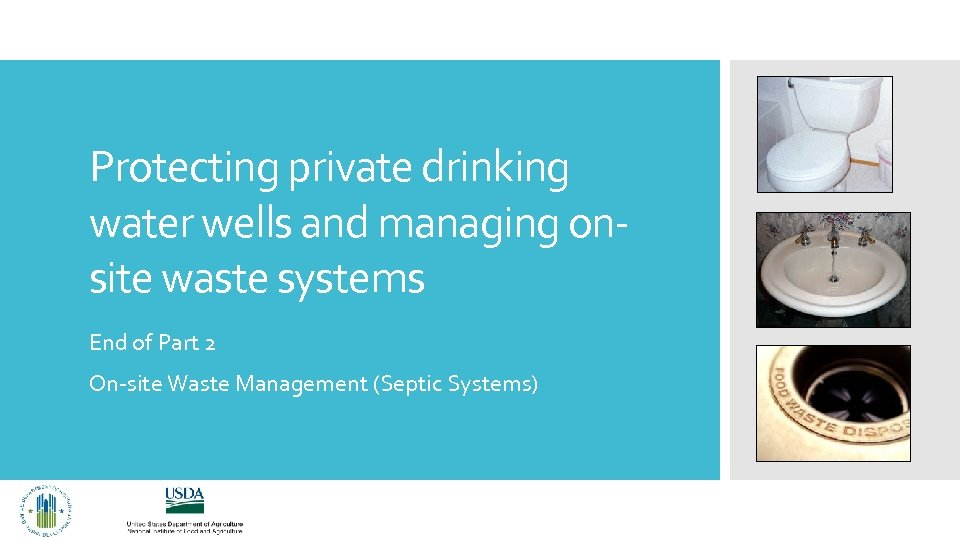 Protecting private drinking water wells and managing onsite waste systems End of Part 2
