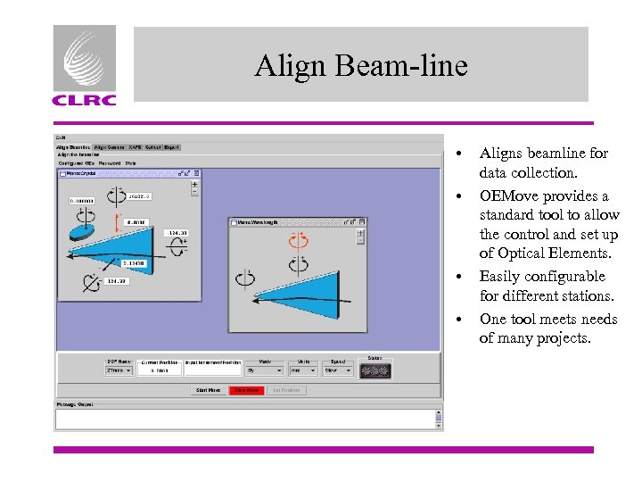 Align Beam-line • • Aligns beamline for data collection. OEMove provides a standard tool