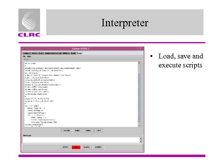 Interpreter • Load, save and execute scripts