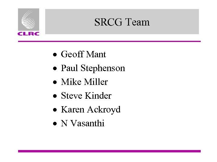 SRCG Team · · · Geoff Mant Paul Stephenson Mike Miller Steve Kinder Karen