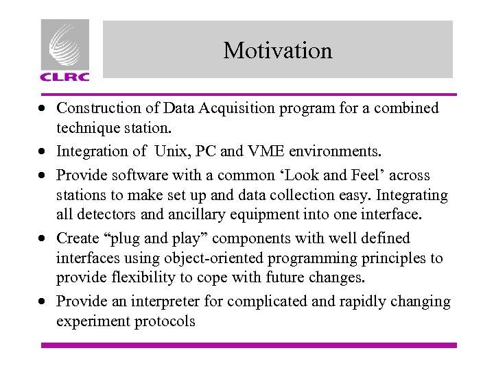 Motivation · Construction of Data Acquisition program for a combined technique station. · Integration