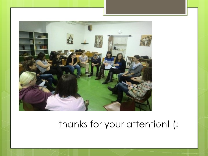 thanks for your attention! (: