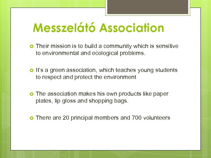 Messzelátó Association Their mission is to build a community which is sensitive to environmental