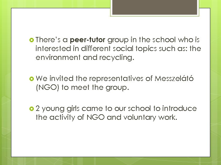 a peer-tutor group in the school who is interested in different social topics such