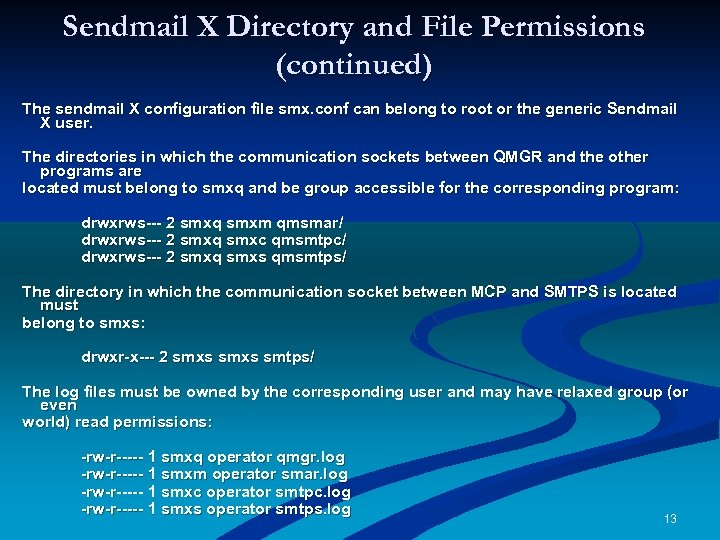 Sendmail X Directory and File Permissions (continued) The sendmail X configuration file smx. conf