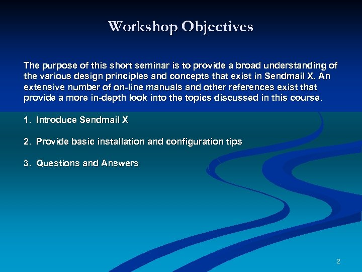 Workshop Objectives The purpose of this short seminar is to provide a broad understanding