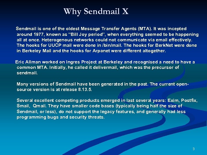 Why Sendmail X Sendmail is one of the oldest Message Transfer Agents (MTA). It