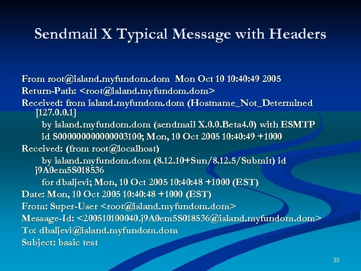 Sendmail X Typical Message with Headers From root@island. myfundom. dom Mon Oct 10 10: