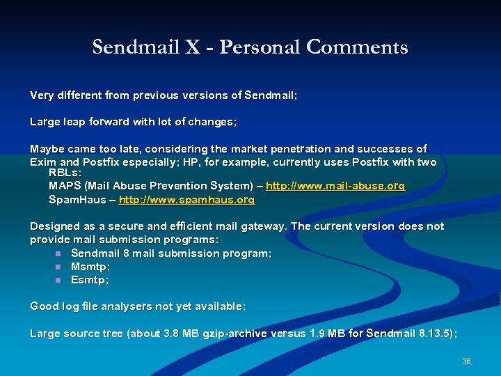 Sendmail X - Personal Comments Very different from previous versions of Sendmail; Large leap