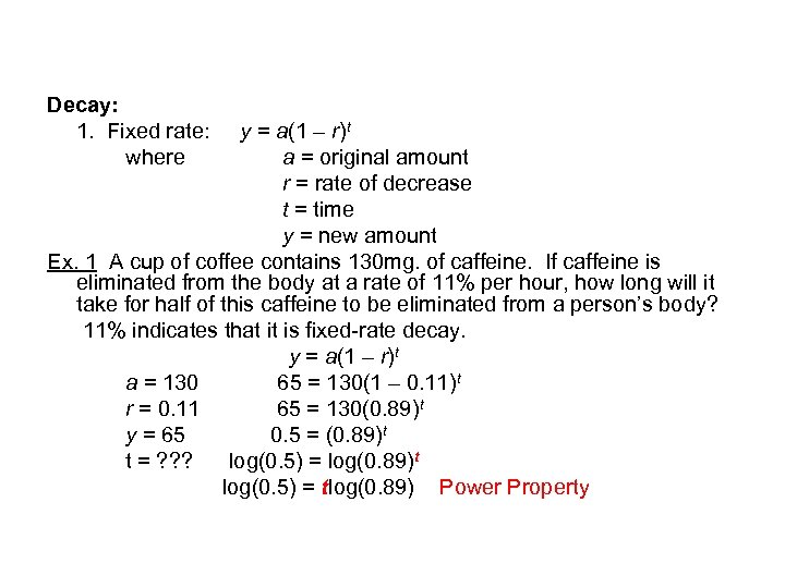 Decay: 1. Fixed rate: where y = a(1 – r)t a = original amount
