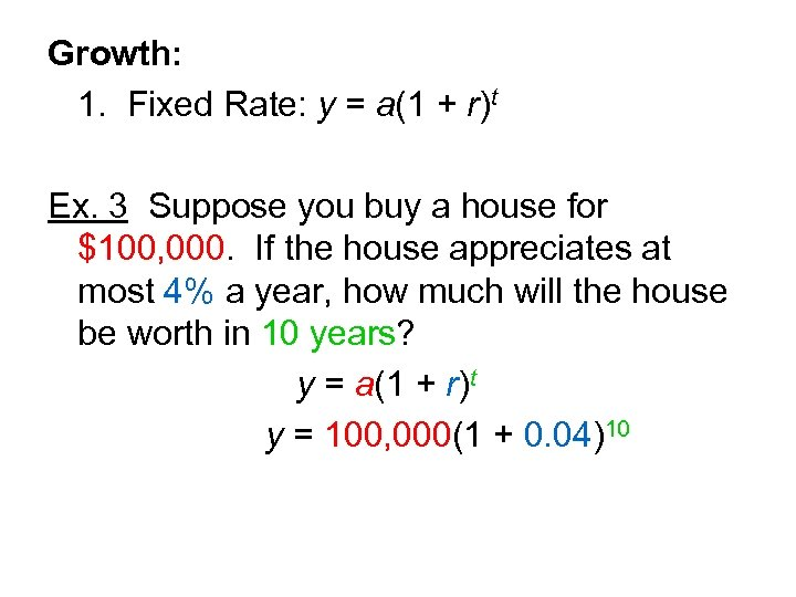 Growth: 1. Fixed Rate: y = a(1 + r)t Ex. 3 Suppose you buy