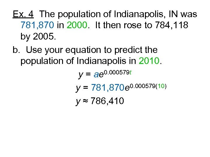Ex. 4 The population of Indianapolis, IN was 781, 870 in 2000. It then