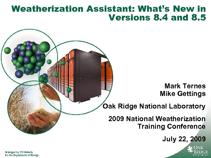 Weatherization Assistant: What's New in Versions 8. 4 and 8. 5 Mark Ternes Mike