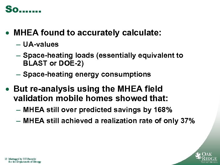 So. . . . · MHEA found to accurately calculate: – UA-values – Space-heating