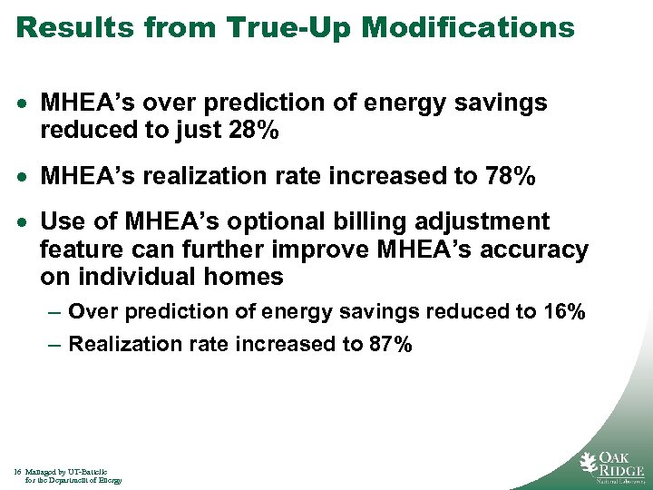 Results from True-Up Modifications · MHEA's over prediction of energy savings reduced to just