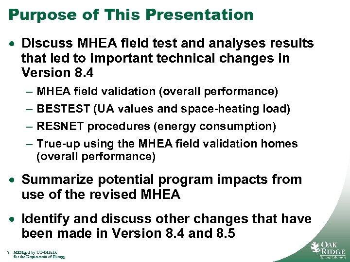 Purpose of This Presentation · Discuss MHEA field test and analyses results that led
