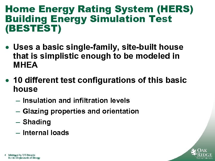 Home Energy Rating System (HERS) Building Energy Simulation Test (BESTEST) · Uses a basic