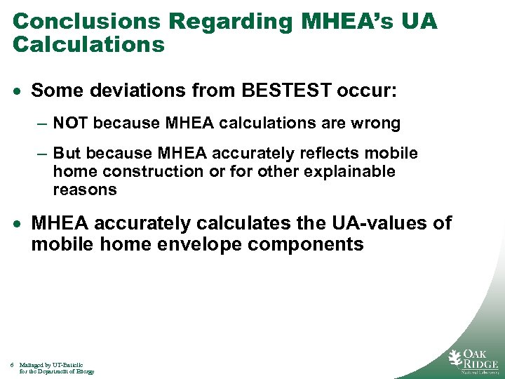 Conclusions Regarding MHEA's UA Calculations · Some deviations from BESTEST occur: – NOT because