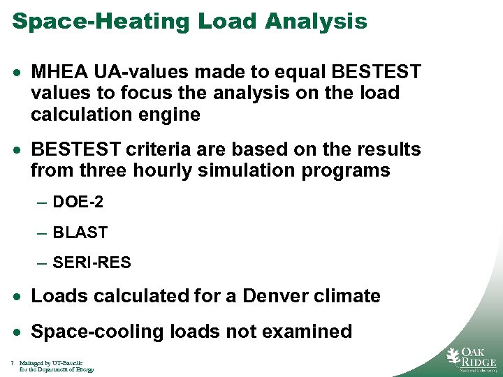 Space-Heating Load Analysis · MHEA UA-values made to equal BESTEST values to focus the