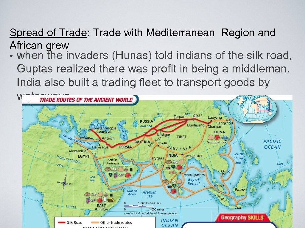 Spread of Trade: Trade with Mediterranean Region and African grew • when the invaders