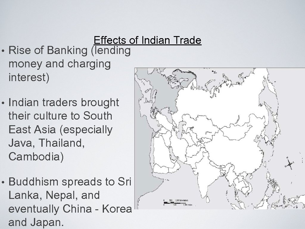 Effects of Indian Trade • Rise of Banking (lending money and charging interest) •
