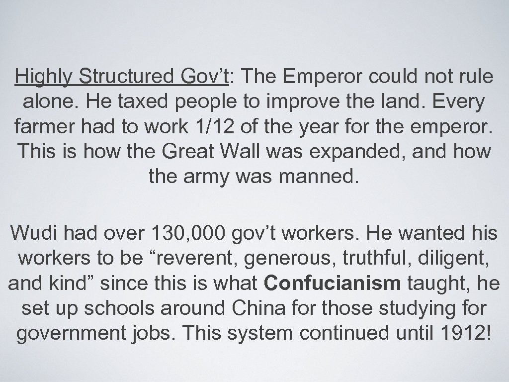 Highly Structured Gov't: The Emperor could not rule alone. He taxed people to improve