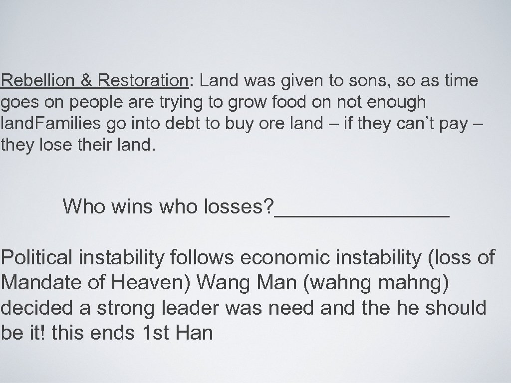 Rebellion & Restoration: Land was given to sons, so as time goes on people