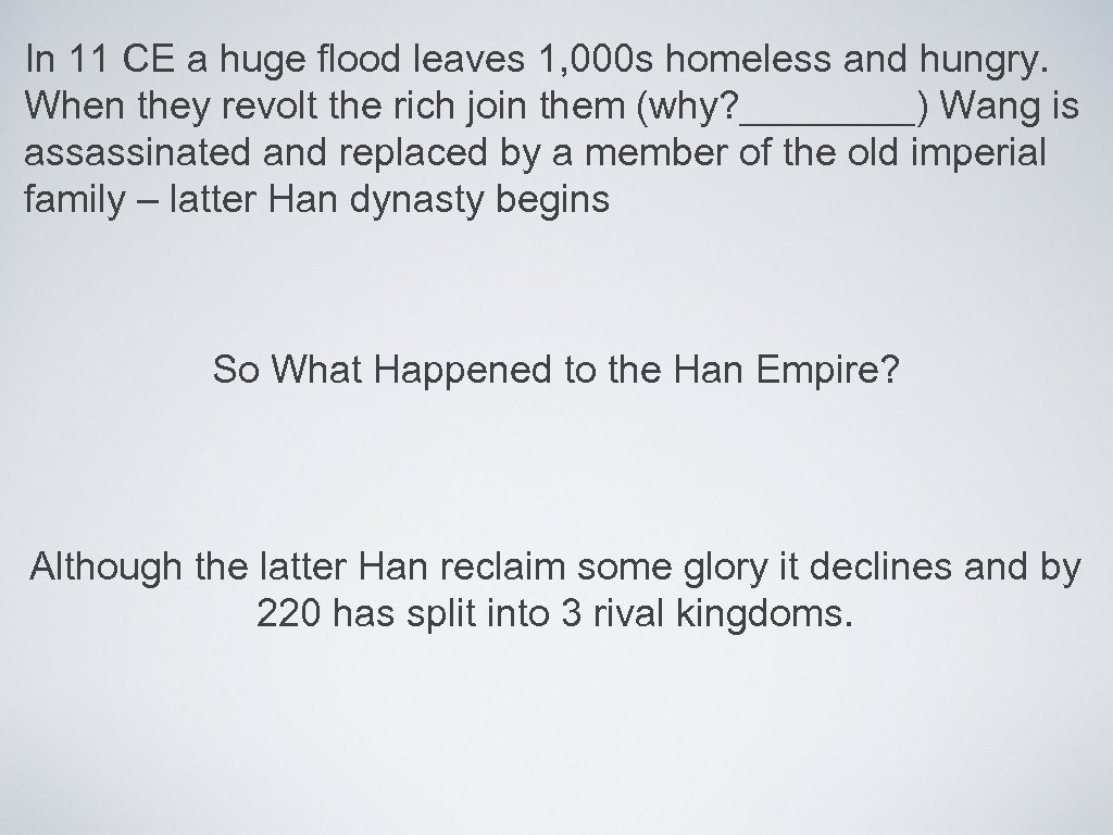 In 11 CE a huge flood leaves 1, 000 s homeless and hungry. When