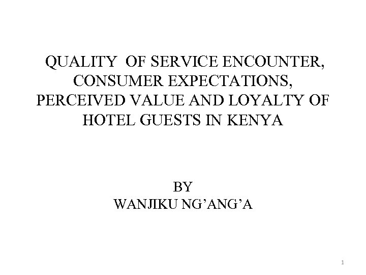QUALITY OF SERVICE ENCOUNTER, CONSUMER EXPECTATIONS, PERCEIVED VALUE AND LOYALTY OF HOTEL GUESTS