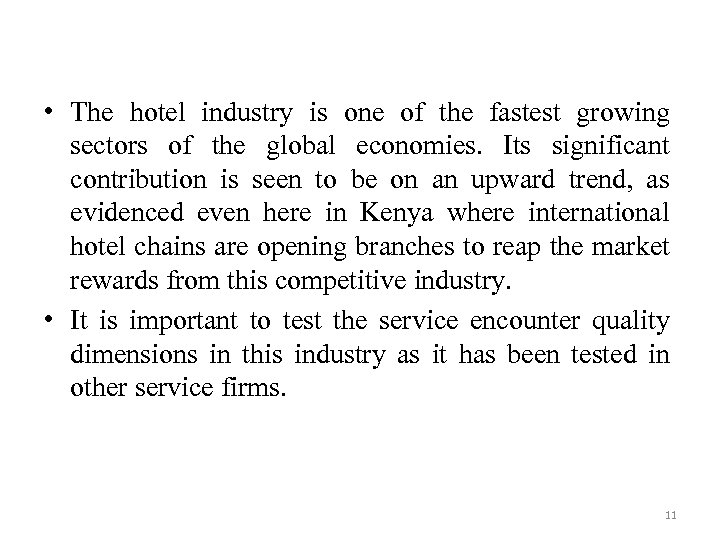• The hotel industry is one of the fastest growing sectors of the