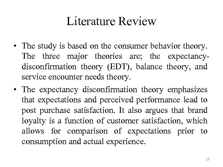 Literature Review • The study is based on the consumer behavior theory. The three
