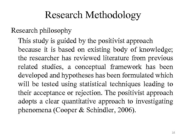 Research Methodology Research philosophy This study is guided by the positivist approach because it