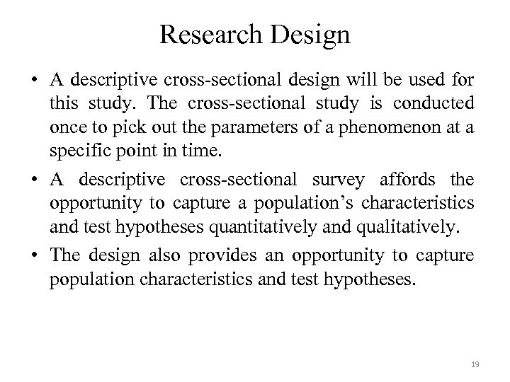 Research Design • A descriptive cross-sectional design will be used for this study. The