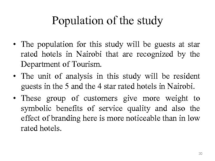 Population of the study • The population for this study will be guests at