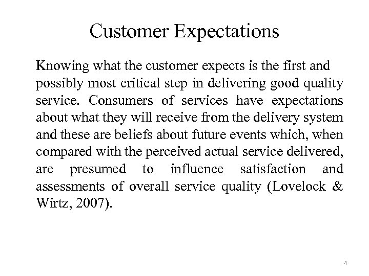 Customer Expectations Knowing what the customer expects is the first and possibly most critical