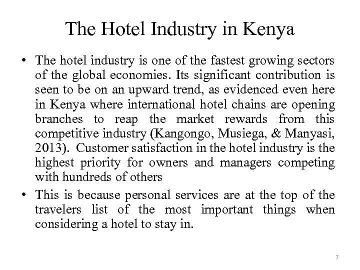 The Hotel Industry in Kenya • The hotel industry is one of the fastest