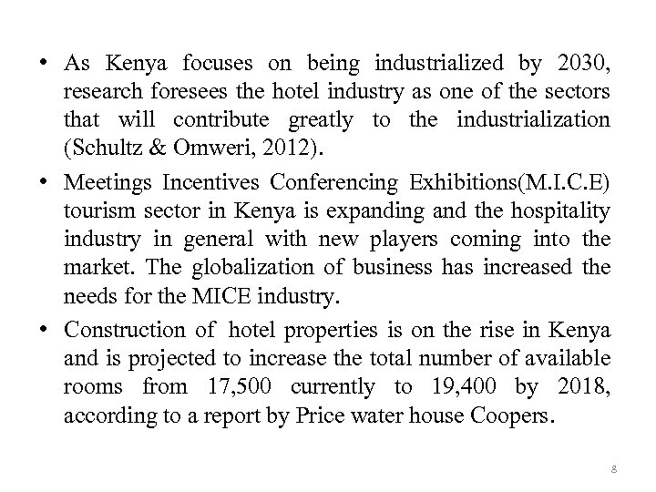 • As Kenya focuses on being industrialized by 2030, research foresees the hotel