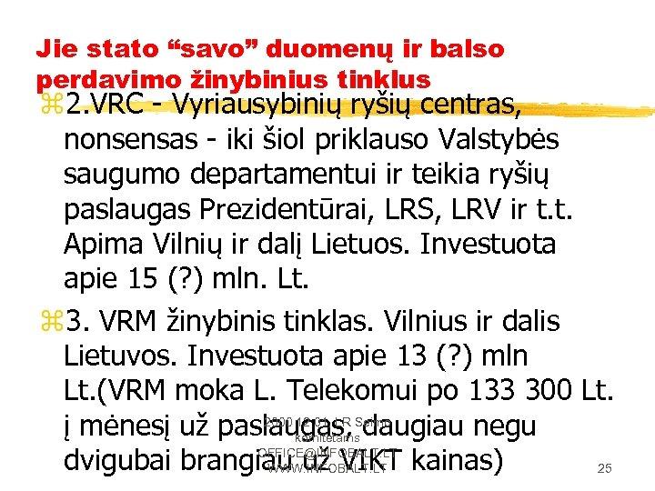 """Jie stato """"savo"""" duomenų ir balso perdavimo žinybinius tinklus z 2. VRC - Vyriausybinių"""