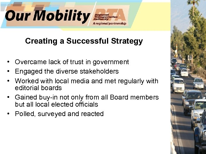 Creating a Successful Strategy • Overcame lack of trust in government • Engaged the