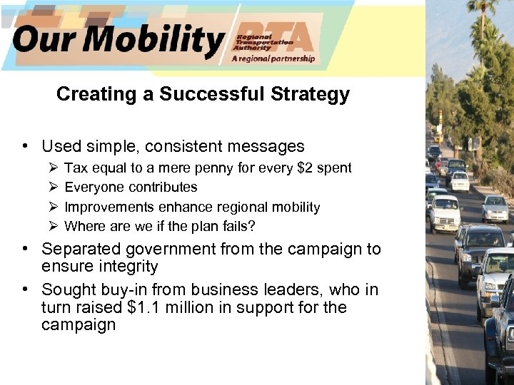 Creating a Successful Strategy • Used simple, consistent messages Ø Ø Tax equal to
