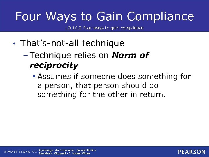 Four Ways to Gain Compliance LO 10. 2 Four ways to gain compliance •