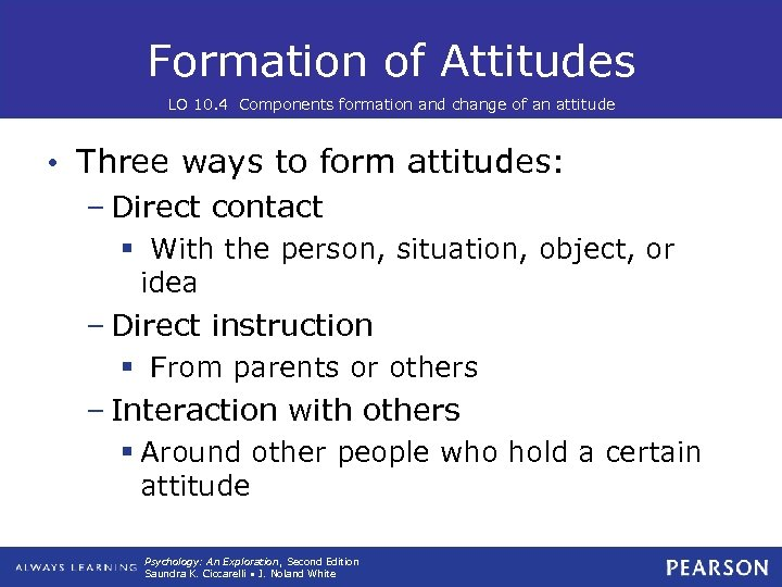 Formation of Attitudes LO 10. 4 Components formation and change of an attitude •