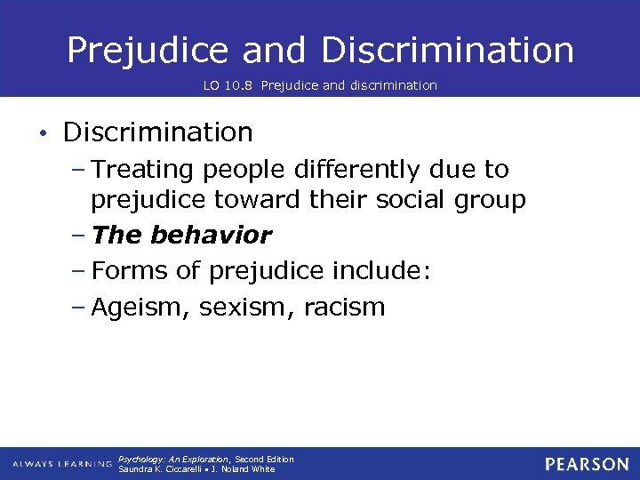 Prejudice and Discrimination LO 10. 8 Prejudice and discrimination • Discrimination – Treating people