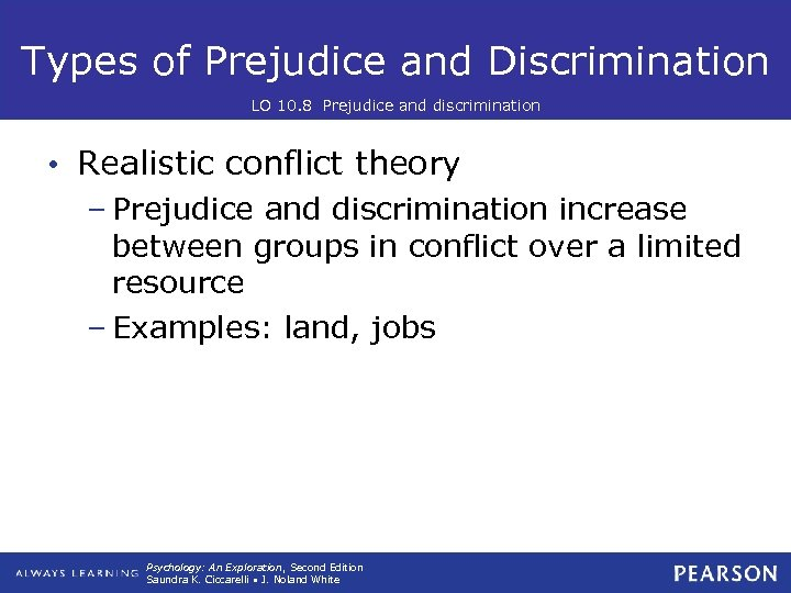 Types of Prejudice and Discrimination LO 10. 8 Prejudice and discrimination • Realistic conflict