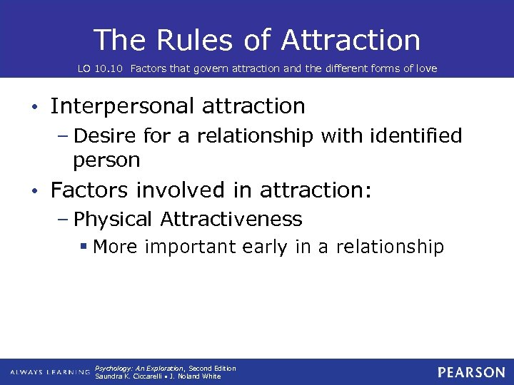The Rules of Attraction LO 10. 10 Factors that govern attraction and the different