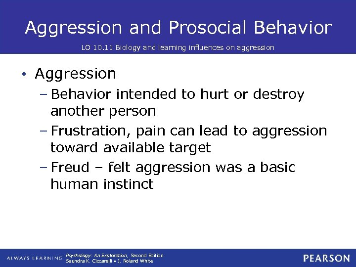 Aggression and Prosocial Behavior LO 10. 11 Biology and learning influences on aggression •