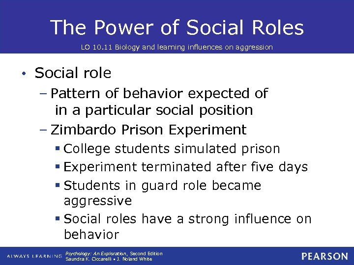 The Power of Social Roles LO 10. 11 Biology and learning influences on aggression