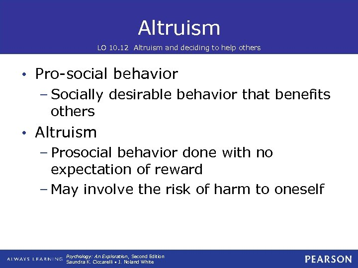 Altruism LO 10. 12 Altruism and deciding to help others • Pro-social behavior –